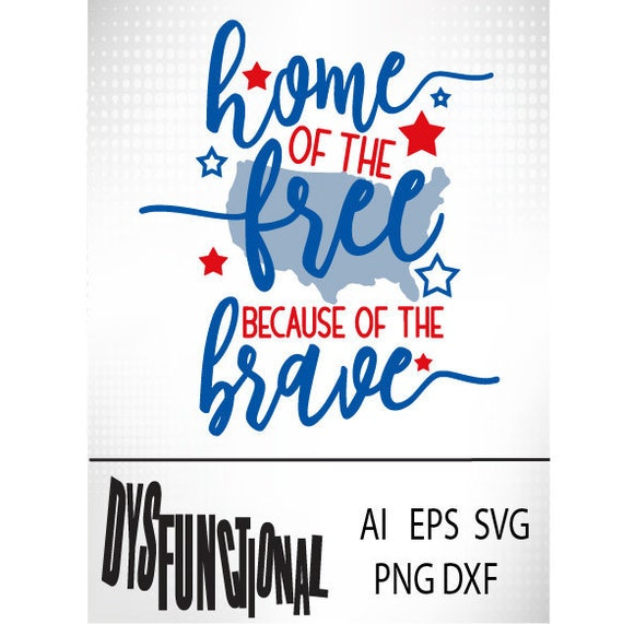 America Home Of The Free Svg Cutting File Ai Dxf And Etsy