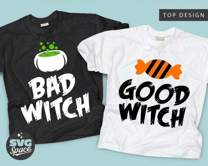 Halloween Friends Shirt Svg.Bad Witch Svg Good Witch Svg 2 Halloween Cuttable Files Svg Girl S Shirts Svg Sisters Designs Friends Mother Daughter Mom Cricut Image