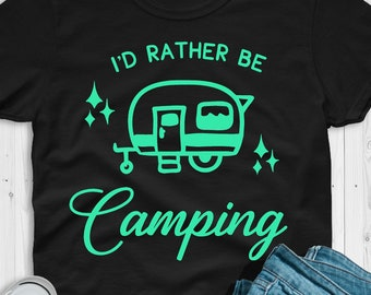 31b8aae6 Funny camping shirt / Camping sayings shirts / Camping t-shirt / camping  shirt for women / I'd Rather be Camping tee