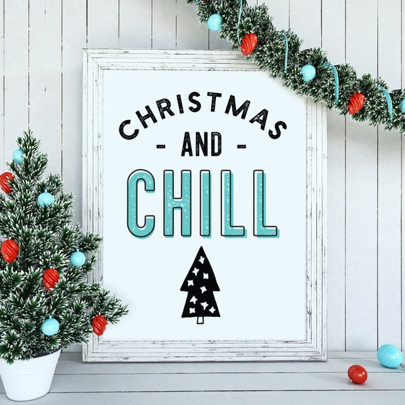 Christmas And Chill.Christmas And Chill Printable Wall Art Holiday Printable
