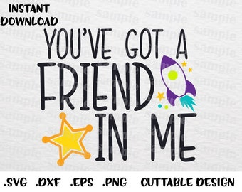 Youve Got A Friend In Me Svg Etsy