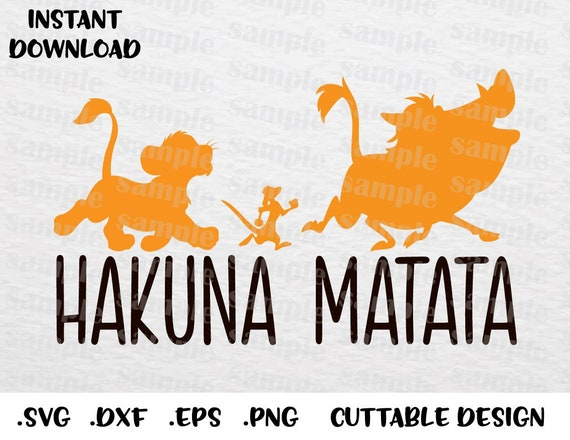 Hakuna Matata Quote, Lion King, Disney Inspired, Cutting files in Svg, Png,  Dxf and Eps Formats