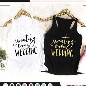 Sweating For The Wedding Tank Top Women/'s Gym Workout Fitness  blue pink purple Funny Bride To Be Engagement Gift Bridesmaid Getting Married