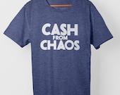 Cash From Chaos – T-Shi...