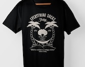Everything Sucks Today – T-Shirt