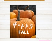 Happy Fall Pumpkin, Fall Printable, Happy Fall Print, Happy Fall Printable, Fall Harvest Printable, Thanksgiving, Pumpkin Sign
