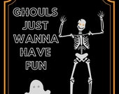 Ghouls Just Wanna Have Fun, Halloween Sign, Party Sign, Halloween Party Print, Halloween Monsters,  INSTANT PRINTABLE
