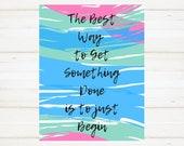 Motivational Sign, Desk Sign, ADD Sign, Procrastinator's Sign, Inspirational Quote, Digital Download, The Best Way to get Something Done