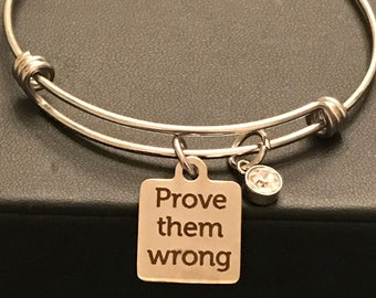 SALE BRACELET Prove Them Wrong laser etched charm Prove Them Wrong Bracelet only 1 available at this price