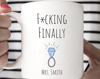 Engagement Mug Funny Engagement Gift F*cking Finally Wedding Ring Mug Bridal