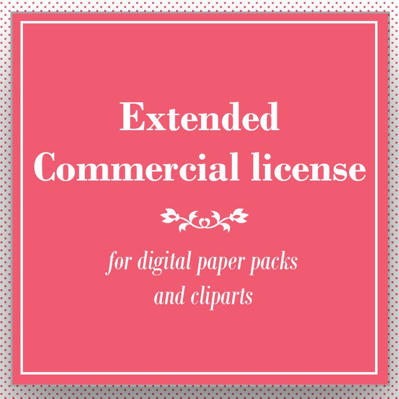 501-1000 End Product Commercial Use Add-On Clipart or Digital Paper EXTENDED LICENSE