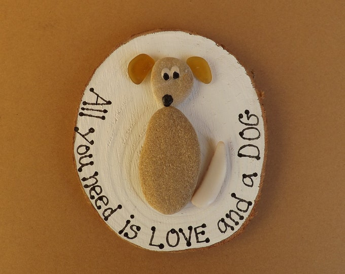 MTO All you need is Love and DOG Sea Glass Art Wood Slice