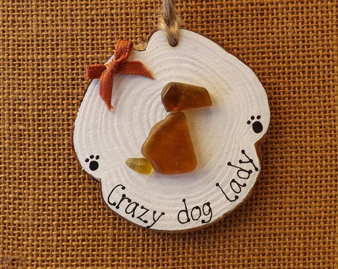 MTO Sea Glass Crazy Dog Lady Wood Slice