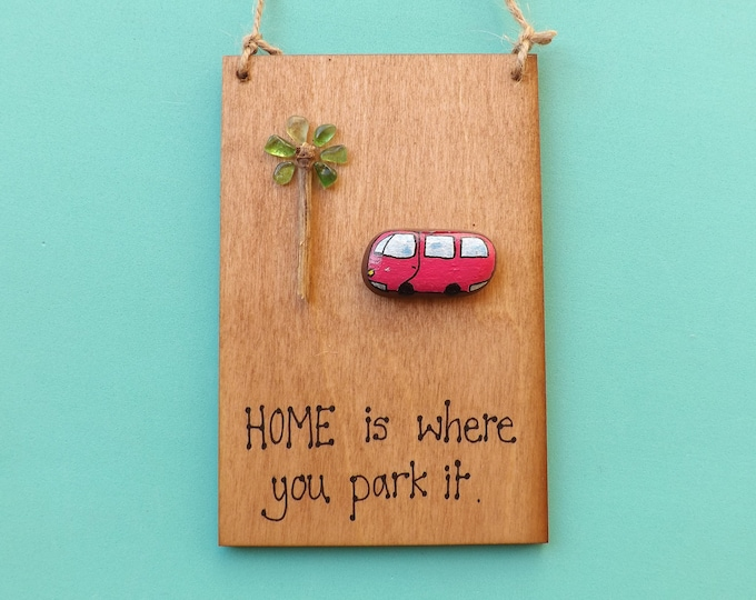 MTO Campervan Motorhome Home is Where Pebble Art Painted Plaque