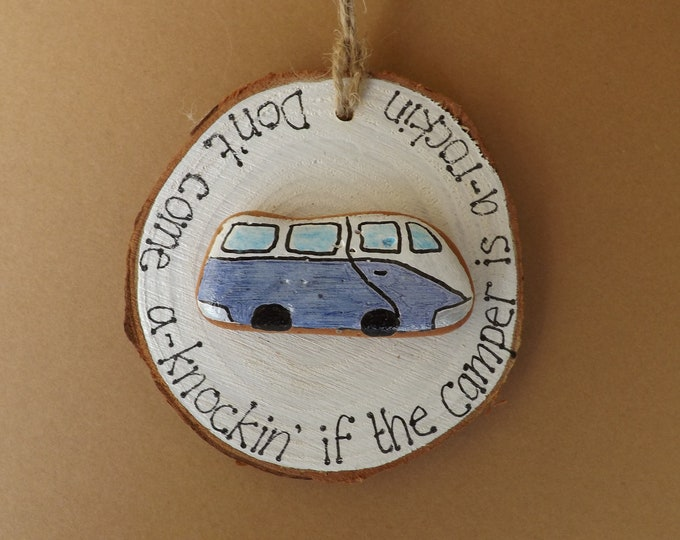Don't Come A Knockin Campervan Wood Slice READY