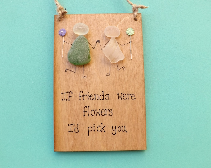 MTO If Friends Were Flowers BFF Pebble Art Painted Plaque