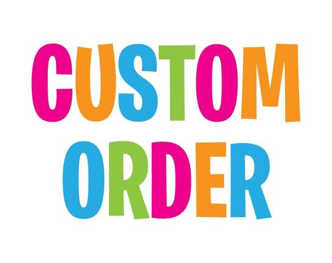 Custom Order for Noemi