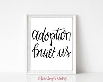 Digital Download Adoption Built Us Print-Unique Adoption Gift-Adoption Announcement-Adoptive Parent Gift-Adoption Gift for Family