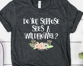 9f375ebe Alice In Wonderland UNISEX SHIRT, Disney Shirt, Do You Suppose She's A  Wildflower Shirt, Adult Disney Shirt, Cute Disney Shirt