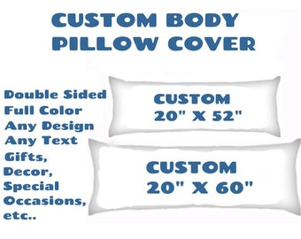87b3d7919b CREATE Your Own Custom Body Pillow Cover 20 Inches X 52 Inches, 20 Inches X  60 Inches. Any Design! Any Colors! Any Text! Double Sided Print!