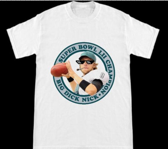 the best attitude 40690 2f081 Philadelphia Eagles Super Bowl Champion Big Dick Nick Foles T-Shirt