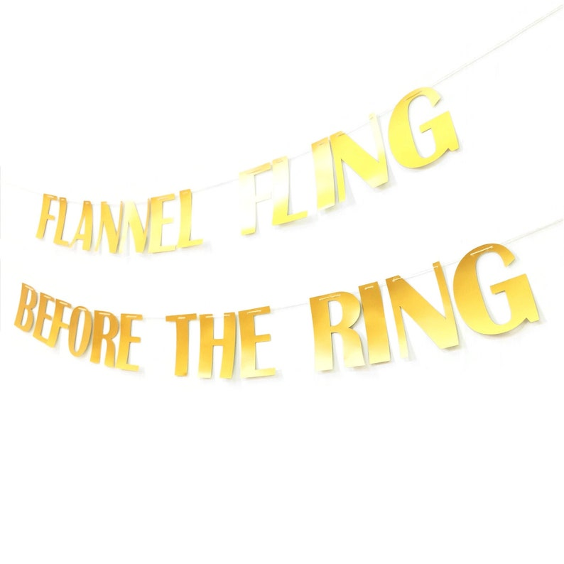 FLANNEL FLING Before The Ring Banner Custom Banner Custom Decors Bachelorette Signs Bachelorette Party Banner Shiny Gold Banner Signs