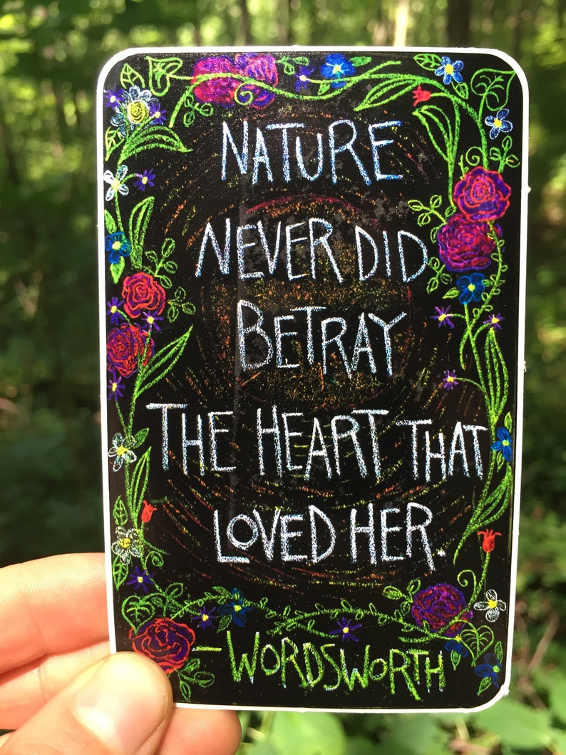 Nature Never Did Betray Sticker - Author Quotes - Nature Sticker - Poetry  Sticker - Environmental - Waterbottle, Laptop Sticker