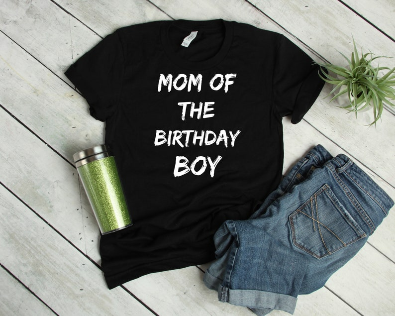 Mom Of The Birthday Boy Tshirt Celebrating Shirt Happy