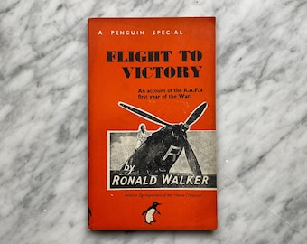 Flight to Victory by Ronald Walker - vintage Penguin Special paperback S85 (1940) - Royal Air Force - World War II - WWII - Pilots - Planes