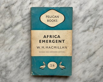 Africa Emergent by W. M. Macmillan - vintage Pelican Books paperback A191 (1949) - British colonialism - Kenya - Rhodesia - politics