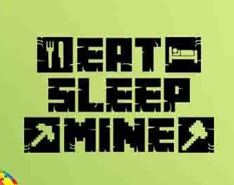 d1025136299 Eat Sleep Mine Wall Decal Poster Video Game Gifts for Gamers Sign Minecraft  Wall Decal Gaming Quote Vinyl Sticker Decor Wall Art Print 990