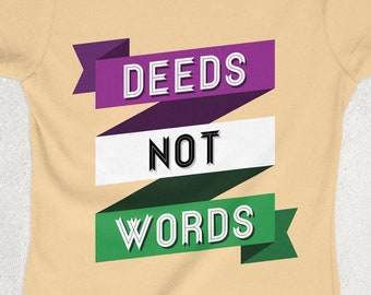 f907a664 Deeds Not Words Ladies Fitted Ringspun T-SHIRT / Votes For Women /  Suffragettes / Vintage