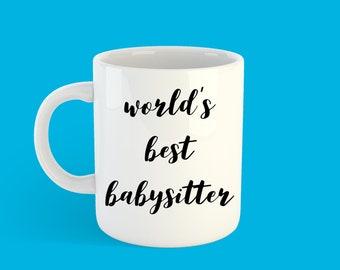 Worlds Best Babysitter Mug Gift Gifts For Her Funny Birthday