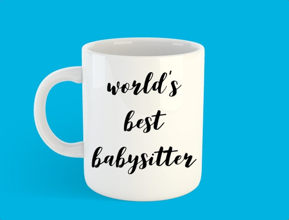 Worlds Best Babysitter Mug Gift Gifts For Her Funny Birthday