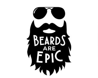 Beard SVG Beards Are Epic Svg Cut File Eps DXF Png Ai