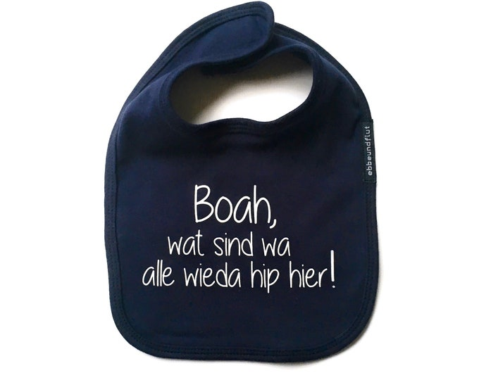 "Bibs ""Boah, wat are wa alle wieda hip here!""-FAIR TRADE-Sabberlatz, sayings, Hip, Berlin gifts, gift for birth"