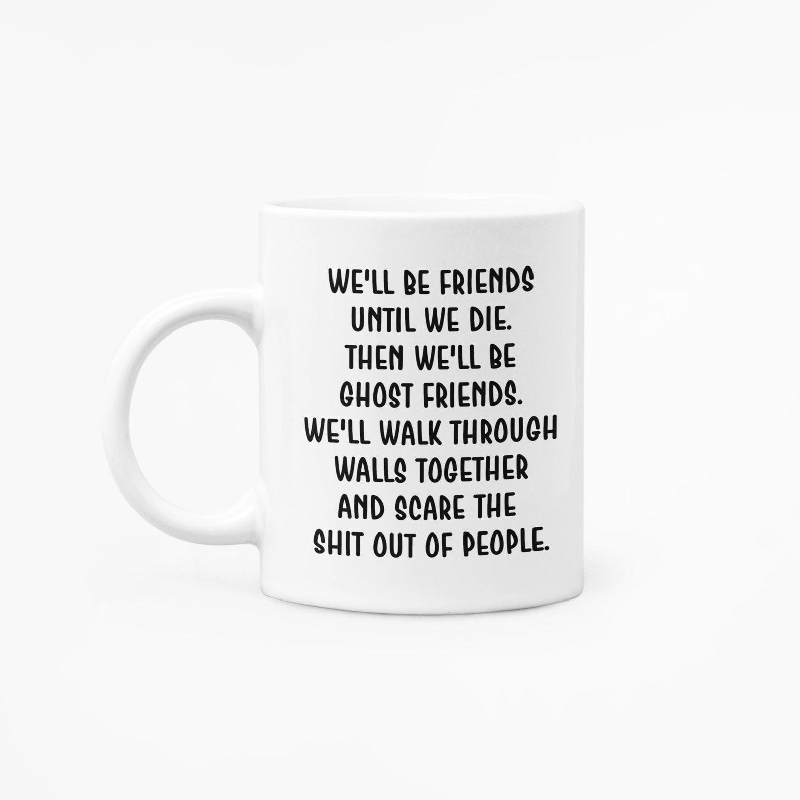 Freunde bis wir sterben Kaffeebecher lustige Freundschaft
