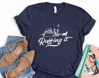 878985a862 RUFFING IT / Camping Shirt / Tank / Hiking Shirt / Adventure Shirt / Dog  Camping Shirt / Funny Hiking Tee / Tank / Camping Gift