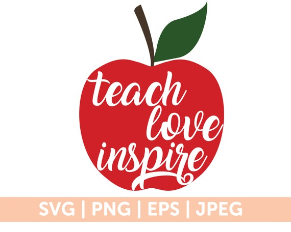Teach Love Inspire Svg Teacher Svg Apple Svg Teacher Apples Etsy