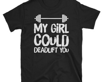 c13107035 I Could Deadlift You Funny Workout T-Shirt