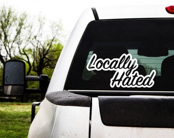 Windshield Banner Decal//Sticker 6x33 Rdecals Locally Hated Gold