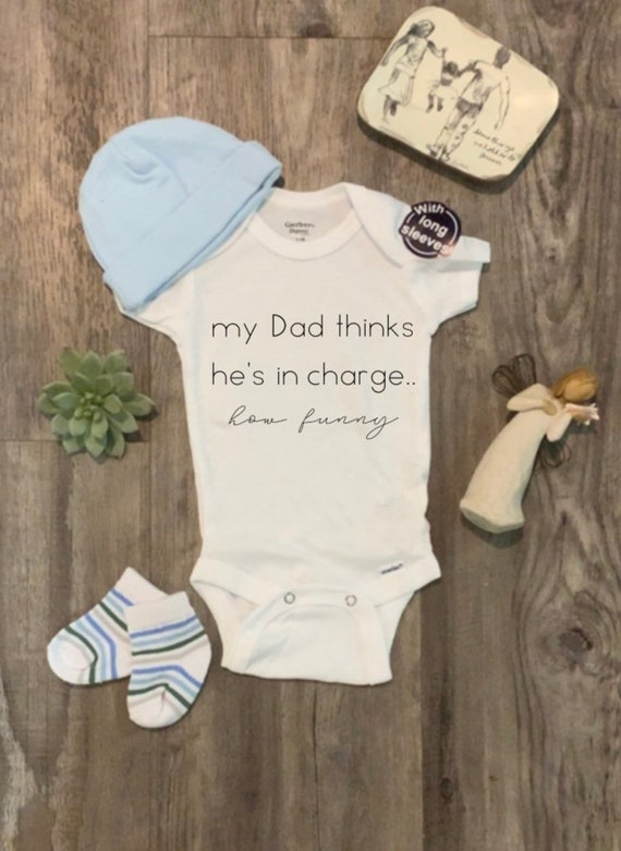 He Thinks Hes My Daddy Funny Baby Onesie Funny Baby Gift Bodysuit or T-Shirt