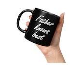 Father Knows Best Black Mug