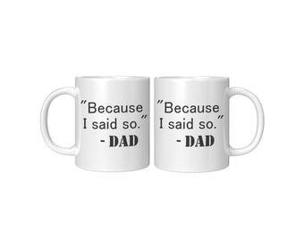 Dad Said So White Mug