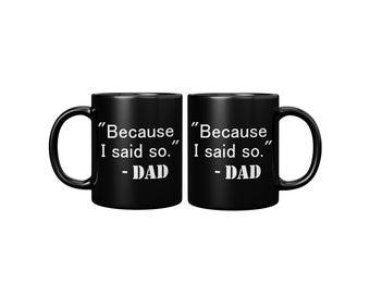 Dad Said So Black Mug