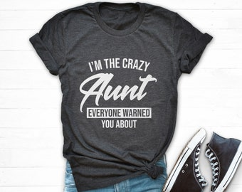 62798058 Crazy Aunt Tshirt, I'm The Crazy Aunt Everyone Warned You About, Best Aunt  Shirt, Cool Aunt T Shirt, Funny Auntie Shirt, Aunt Reveal Shirt