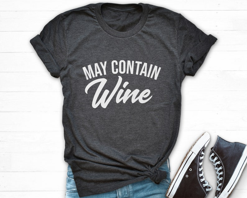 12033a49 May Contain Wine T Shirt Funny Wine Shirt May Contain   Etsy
