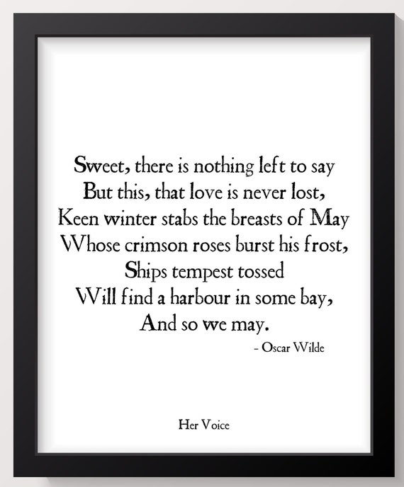 Oscar Wilde Love Poem Quote Print From Her Voice Sweet There Is Nothing Left To Say Oscar Wilde Quote Poster Oscar Wilde Wall Art