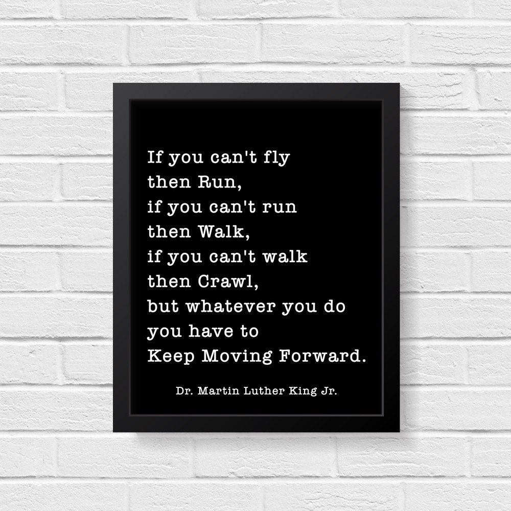 Martin Luther King Jr. Quote Print If you can't fly then ...