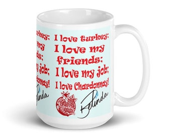 I Love Turkey; Friends; Job; Chardonnay; Belinda Blinked Mug with free shipping.